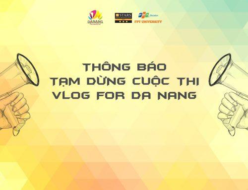 Thông báo tạm dừng cuộc thi Vlog for Danang